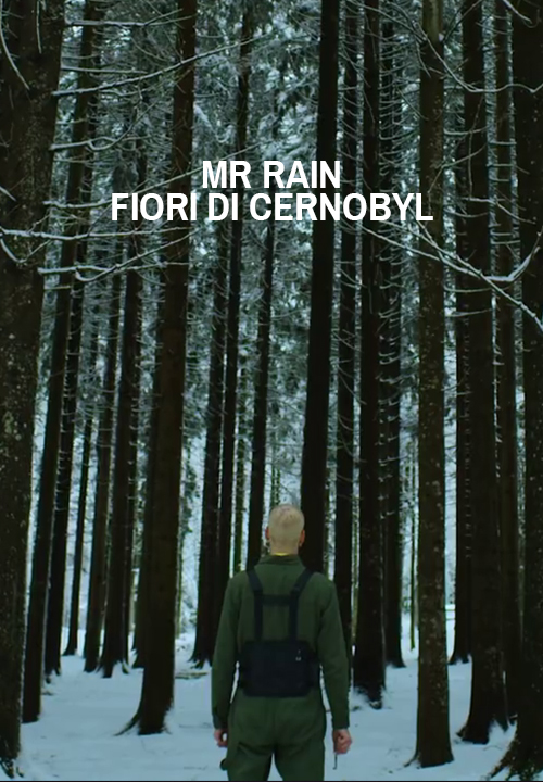 Mr Rain – Fiori di Cernobyl